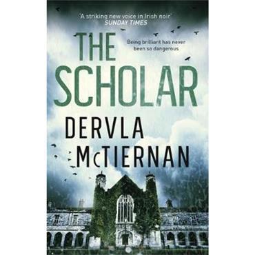 Dervla McTiernan The Scholar