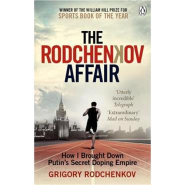 Grigory Rodchenkov The Rodchenkov Affair: How I Brought Down Russia's Secret Doping Empire