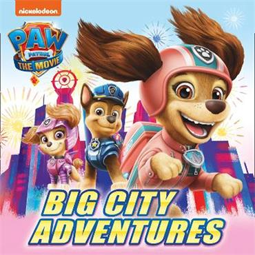 Paw Patrol PAW Patrol The Movie: Big City Adventures Picture Book