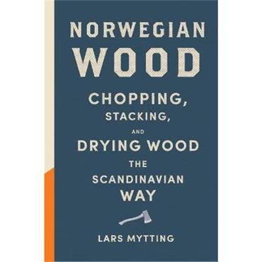 Lars Mytting Norwegian Wood