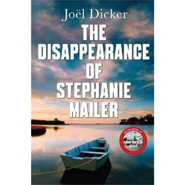 Joel Dicker The Disappearance of Stephanie Mailer