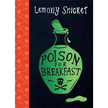 Lemony Snicket Poison for Breakfast
