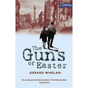 Gerard Whelan The Guns of Easter (Conway Family Book 1)