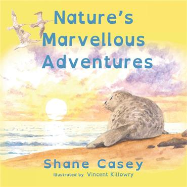 Nature's Marvellous Adventures - Shane Casey