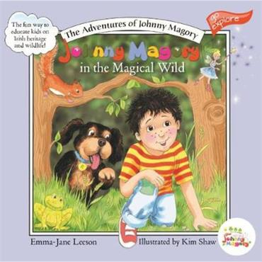 Emma-Jane Leeson & Kim Shaw Johnny Magory in the Magical Wild