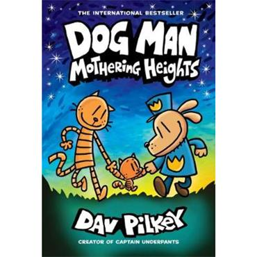 Dav Pilkey Dog Man: Mothering Heights (Dog Man Series, Book 10)