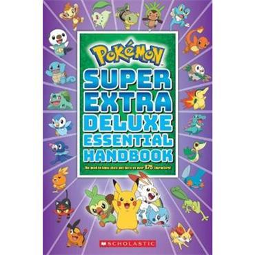 Scholastic Pokémon Super Extra Deluxe Essential Handbook
