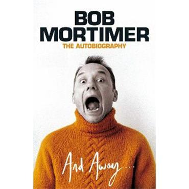 Bob Mortimer And Away...