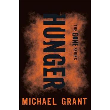 Michael Grant Hunger (The Gone Series, Book 2)