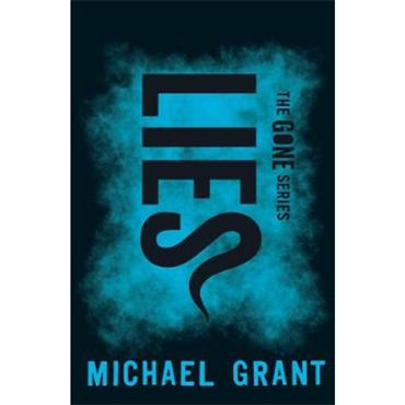 Michael Grant Lies (The Gone Series, Book 3)