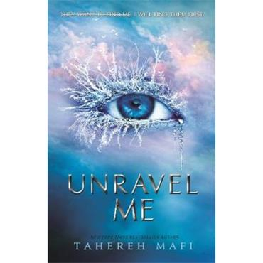 Tahereh Mafi Unravel Me (Shatter Me)