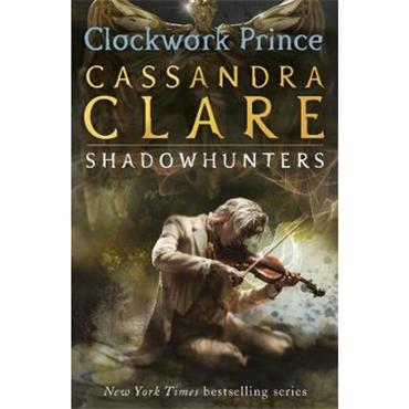 Cassandra Clare Clockwork Prince (The Infernal Devices, Book 2)