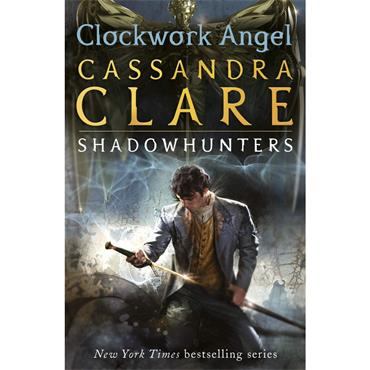 Cassandra Clare Clockwork Angel (The Infernal Devices, Book 1)