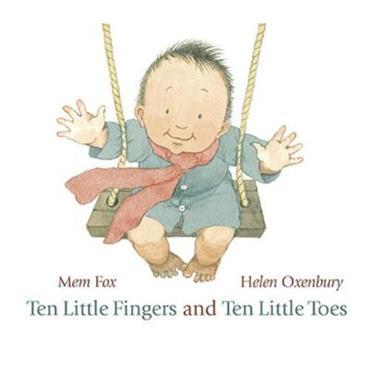 Mem Fox & Helen Oxenbury Ten Little Fingers and Ten Little Toes