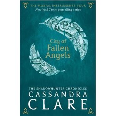 Cassandra Clare City of Fallen Angels (The Mortal Instruments, Book 4)