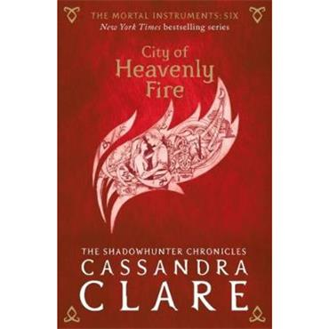 Cassandra Clare City of Heavenly Fire (The Mortal Instruments, Book 6)