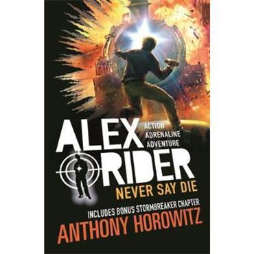 Anthony Horowitz Never Say Die (Alex Rider, Book 11)