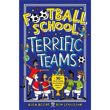 Alex Bellos, Ben Lyttleton & Spike Gerrell Football School Terrific Teams