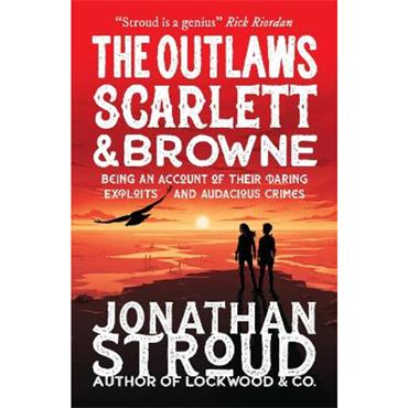Jonathan Stroud The Outlaws Scarlett and Browne