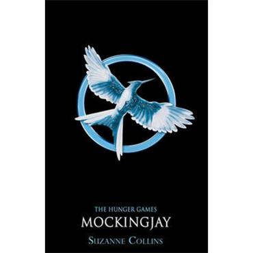 Suzanne Collins Mockingjay (The Hunger Games, Book 3)