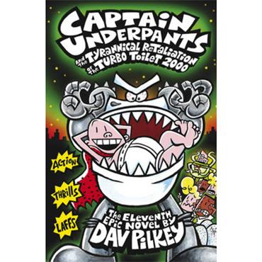 Dav Pilkey Captain Underpants and the Tyrannical Retaliation of the Turbo Toilet 2000