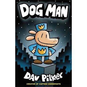 Dav Pilkey Dog Man (Book 1)