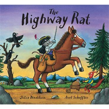 Julia Donaldson & Axel Scheffler The Highway Rat