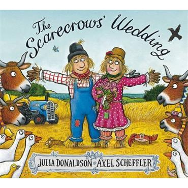Julia Donaldson & Axel Scheffler The Scarecrows' Wedding
