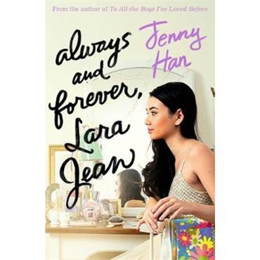 Jenny Han Always and Forever, Lara Jean (To All The Boys I've Love Before, Book 3)