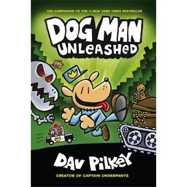Dav Pilkey Dog Man Unleashed (Dog Man Series, Book 2)