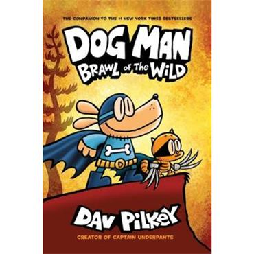 Dav Pilkey Dog Man: Brawl of the Wild (Dog Man Series, Book 6)