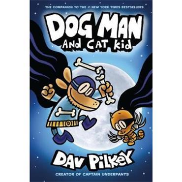 Dav Pilkey Dog Man and Cat Kid (Dog Man Series, Book 4)