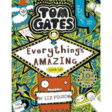 Liz Pichon Everything's Amazing (Tom Gates, Book 3)