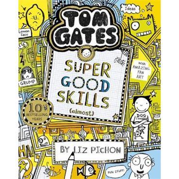 Liz Pichon Super Good Skills (Tom Gates, Book 10)