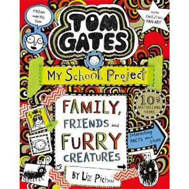 Liz Pichon Family, Friends and Furry Creatures (Tom Gates, Book 12)