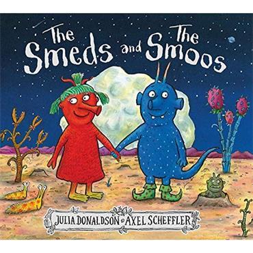Julia Donaldson & Axel Scheffler The Smeds and the Smoos