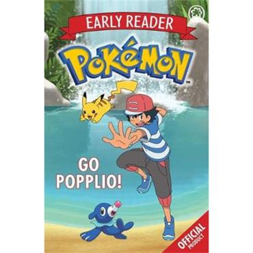 Pokémon Early Reader The Official Pokémon Early Reader: Go Popplio! (Book 5)