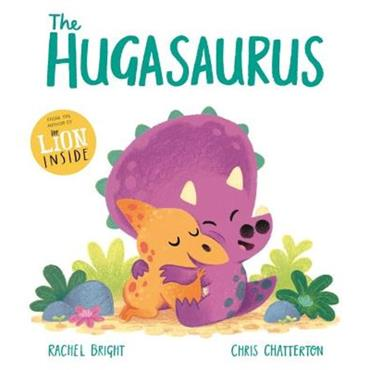 Rachel Bright & Chris Chatterton The Hugasaurus
