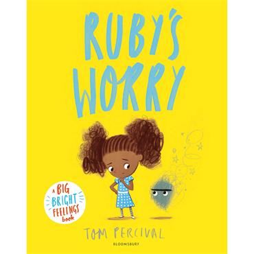Tom Percival Ruby's Worry: A Big Bright Feelings Book