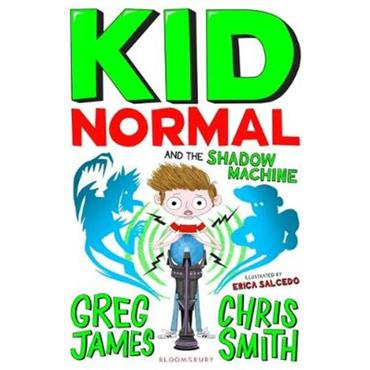 Greg James Kid Normal and the Shadow Machine: Kid Normal 3
