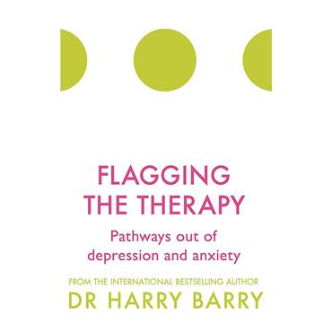 Dr. Harry Barry Flagging the Therapy