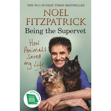 Being the Supervet: How Animals Saved My Life - Noel Fitzpatrick