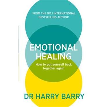Dr. Harry Barry Emotional Healing: How To Put Yourself Back Together Again