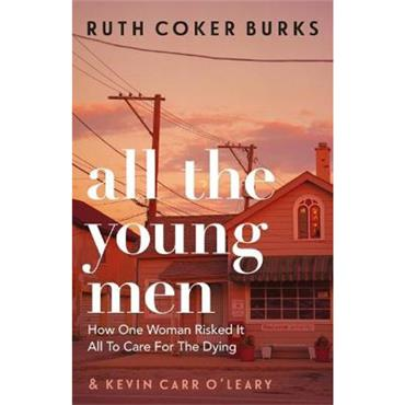 Ruth Coker Burks & Kevin Carr O' Leary All the Young Men