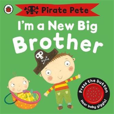 Amanda Li I'm a New Big Brother: A Pirate Pete book