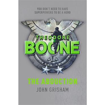John Grisham The Abduction (Theodore Boone, Book 2)