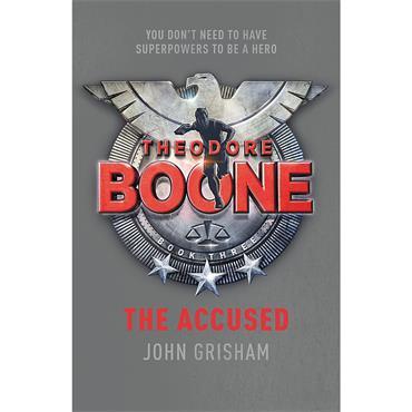 John Grisham The Accused (Theodore Boone, Book 3)