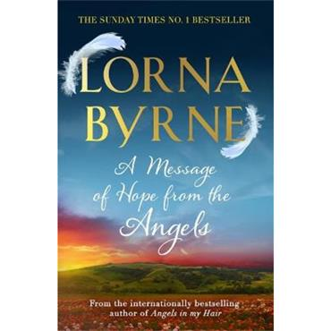 Lorna Byrne A Message of Hope from the Angels