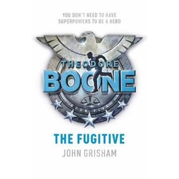 John Grisham The Fugitive (Theodore Boone, Book 5)