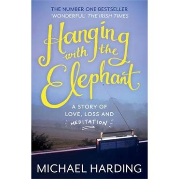 Michael Harding Hanging with the Elephant